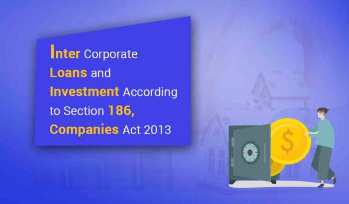 Inter Corporate Loans and Investments According to Companies Act 2013