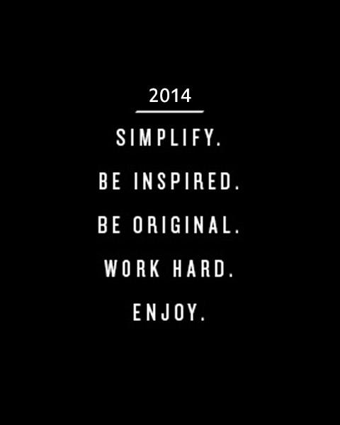 quote_simplify-be-inspired-be-original-work-hard-enjoy-641752
