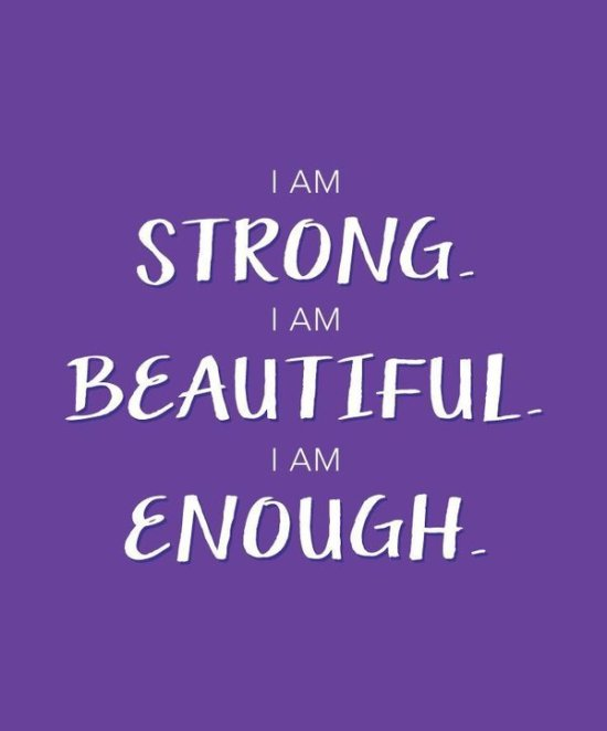 i am strong i am beautiful i am enough