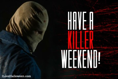 Have-a-killer-weekend