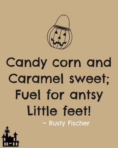 Candy corn and caramel sweet; Fuel for antsy little feet!