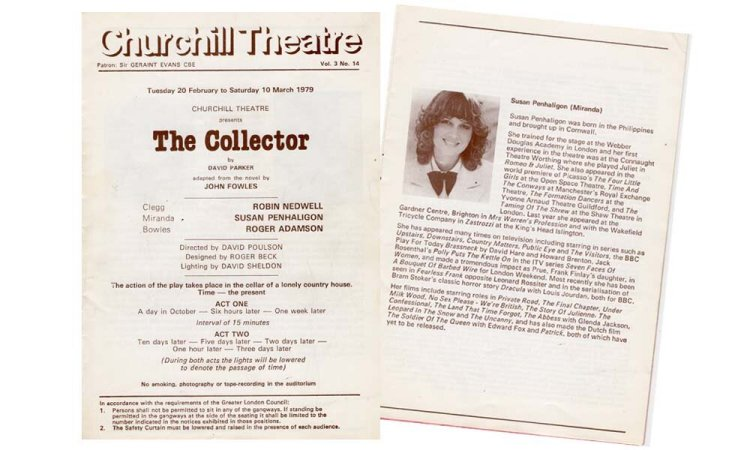 Susan Penhaligon has starred in many roles on stage including The Collector by David Farmer which played The Churchill Theatre, Bromley iin 1979. Susan starred alongside Robin Nedwell and Roger Adamson on this occasion.