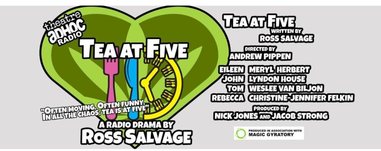 Theatre Adhoc's presentation of Tea at Five by Ross savage is available to listen on Soundcloud.