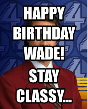 Happy Birthday Wade!