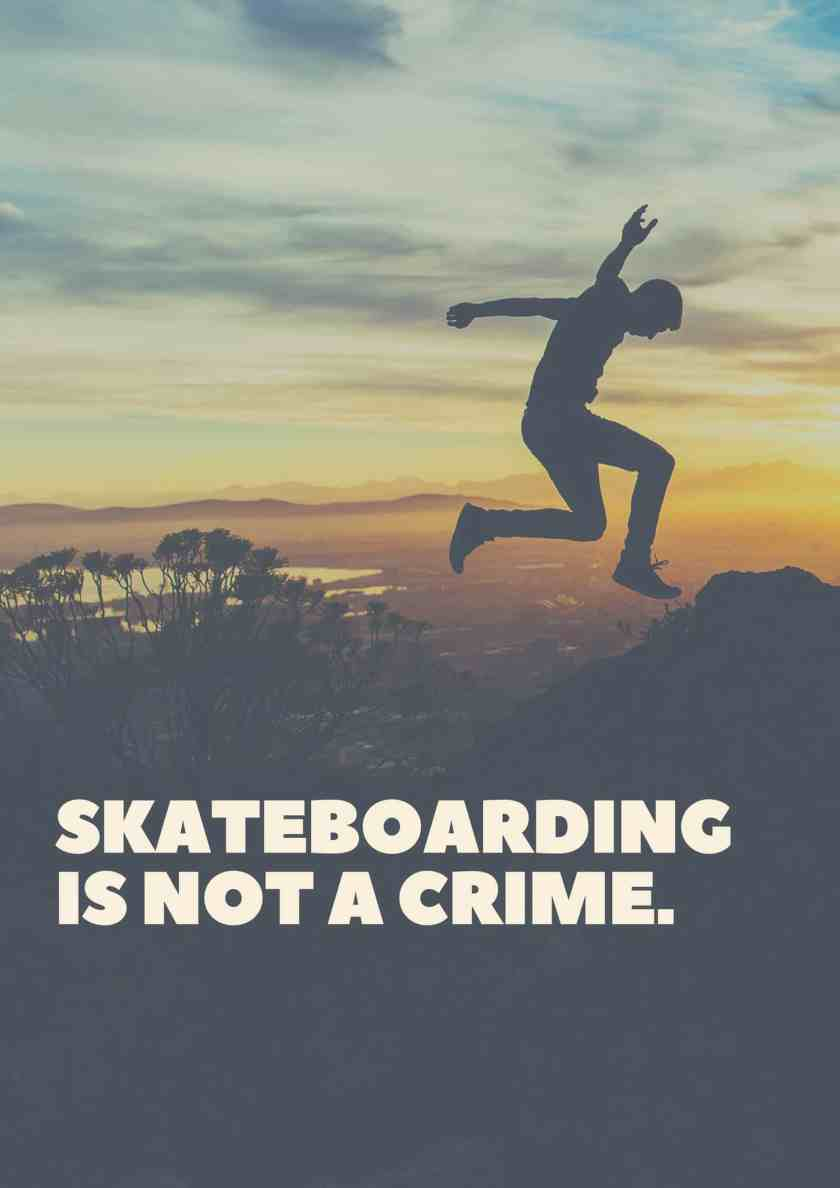 Skateboarding is not a crime.