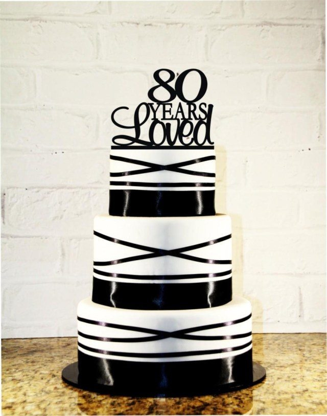 80Th Birthday Cake 80th Birthday Cake Topper 80 Years Loved Custom 80th Anniversary