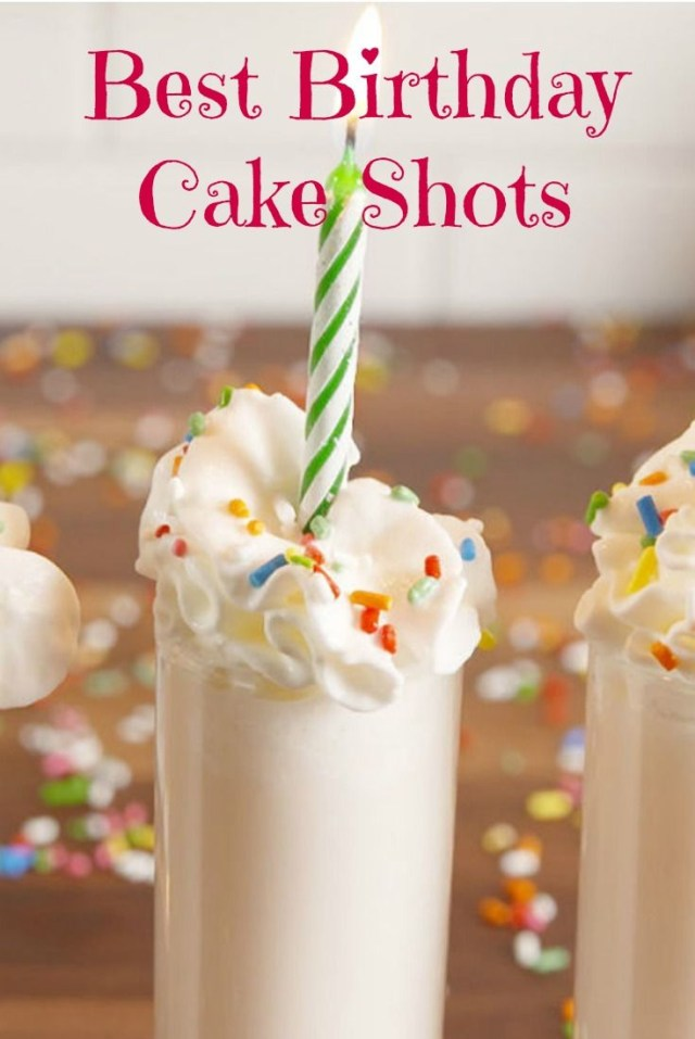 Birthday Cake Shot Recipe Best Birthday Cake Shots Recipe Pinterest Birthday Cake Shots