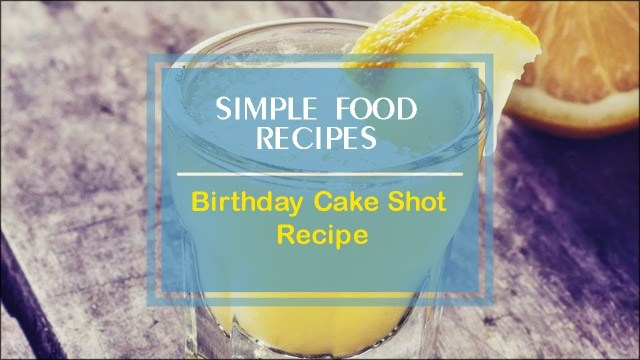 Birthday Cake Shot Recipe Birthday Cake Shot Recipe Lovefoodvideos