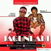 MUSIC : Holy Evans – Jagunlabi Ft. Skies Cee