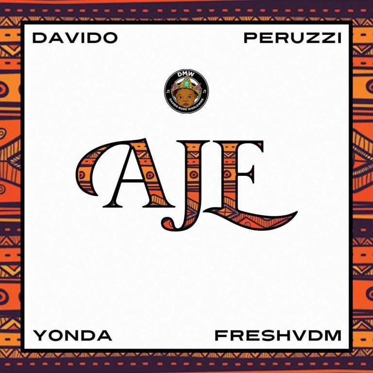 MUSIC: Davido – AjeFt. Perruzi, Yonda & FreshVDM