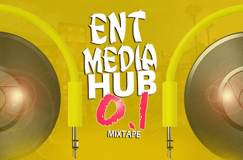 EntMediaHub 0.1 Mixtape – Unlimited Dj Mega