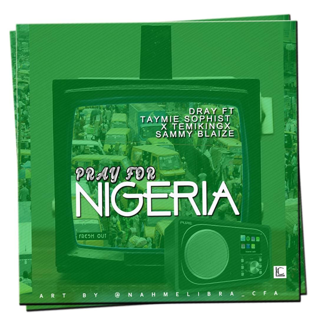 JAM : Dray x Taymie Sophist x Temikingx x Sammy Blaize - Pray For Nigeria