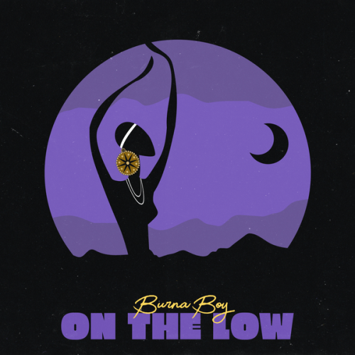 JAM : Burna Boy – On The Low
