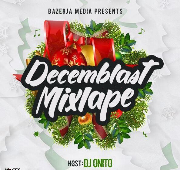 MIXTAPE: DJ Onito – Decemblast Mixtape