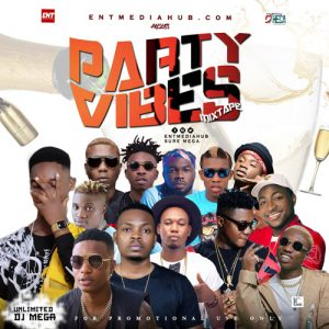 Party Vibes Mixtape - Unlimited Dj Mega
