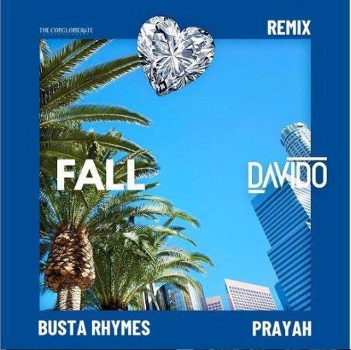 JAM : Davido Ft. Busta Rhymes X Prayah – Fall [Remix]