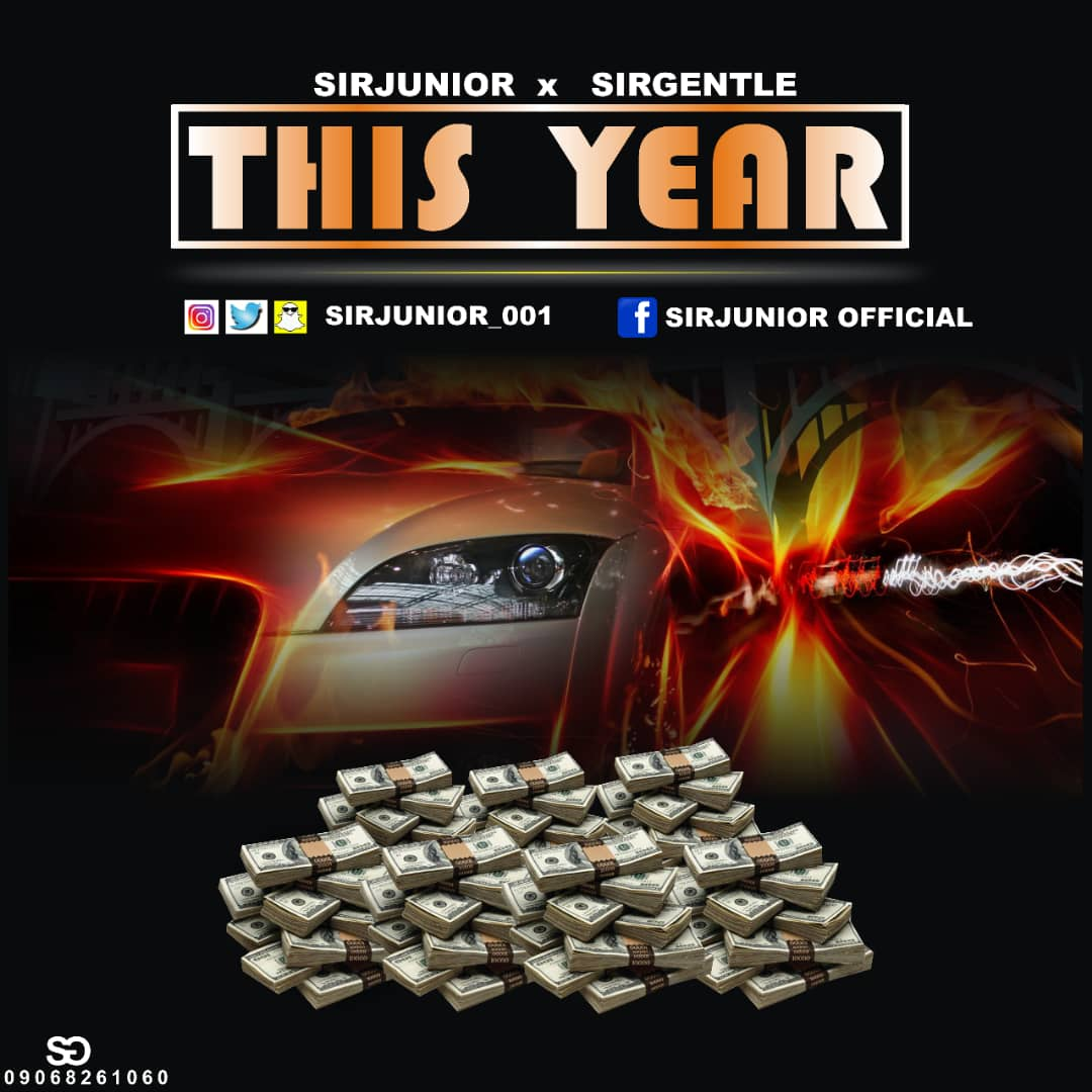 Sirjunior ft SirGentle - This Year