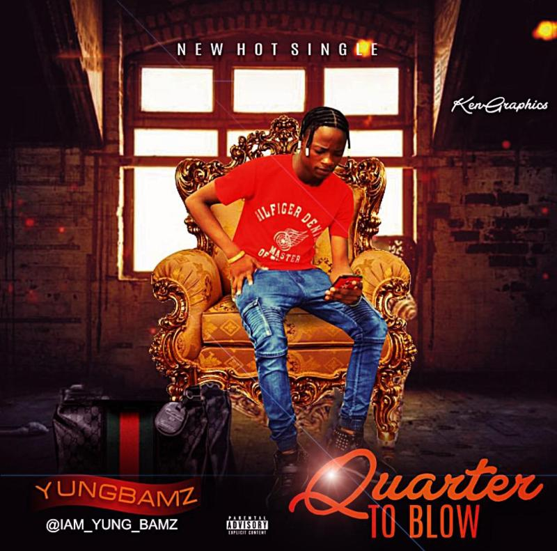 YUNGBAMZ - QUARTER TO BLOW