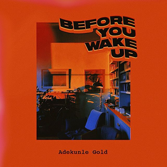 Adekunle Gold – Before You Wake Up