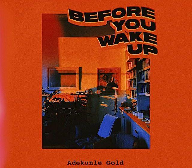 JAM : Adekunle Gold – Before You Wake Up