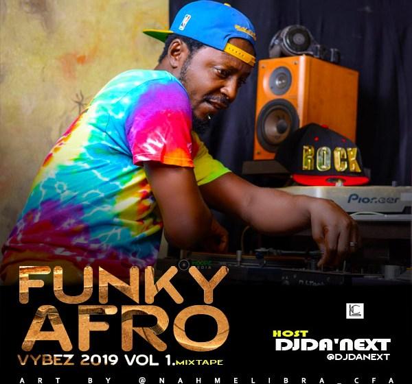 MIXTAPE : Djda'next – Funky Afro Vybez 2019 Vol 1.