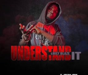 Chilly Blaze – Understand It