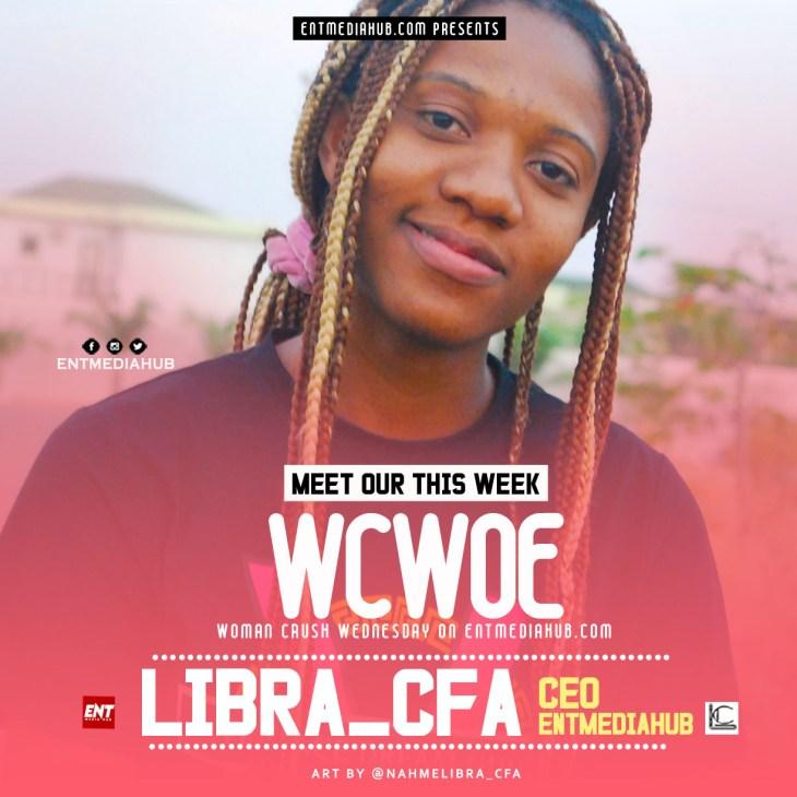 WCWOE : Meet Our This Week WCW – Libra_Cfa ( Ceo Entmediahub )