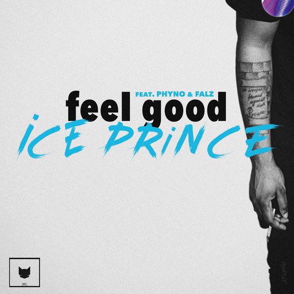 Ice Prince ft. Phyno X Falz – Feel Good