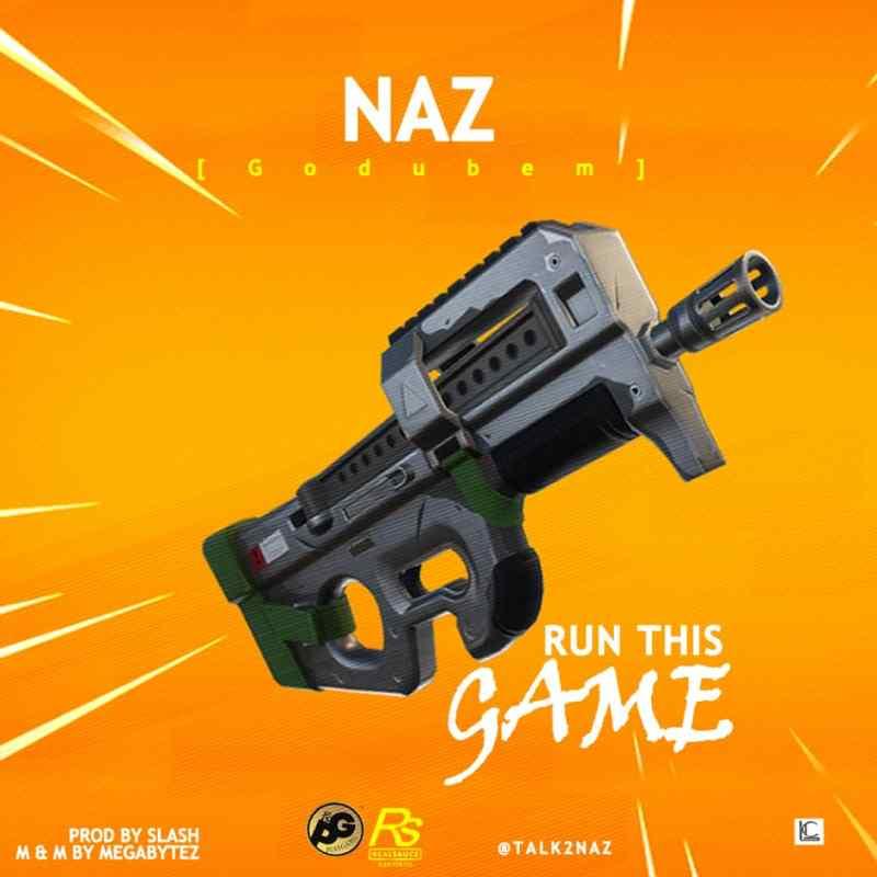Naz - Run This Game