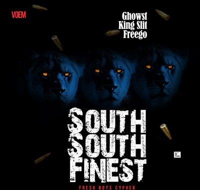Ghowst X KingSlit X Freego - South South Finest