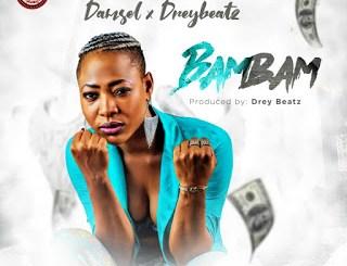JAM : Damsel Ft Drey Beatz -BAMBAM ( Prod by Drey Beatz)