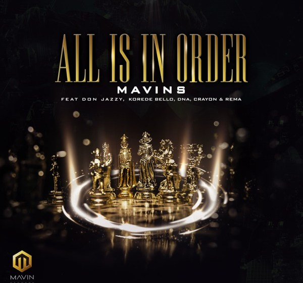JAM : Mavins ft. Don Jazzy X Korede Bello X DNA X Crayon X Rema – All Is In Order