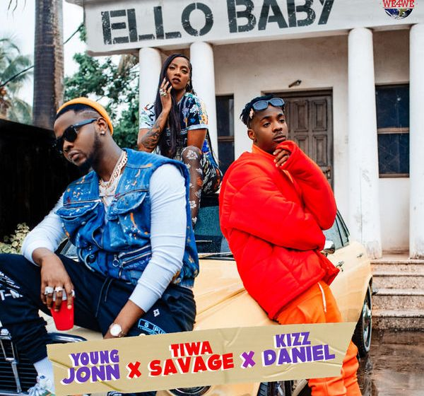 Young John ft. Tiwa Savage X Kizz Daniel – Ello Baby