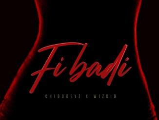 Chidokeyz ft. Wizkid – Fibadi