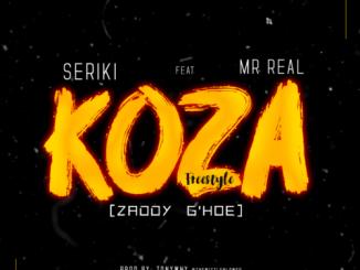 Seriki ft. Mr Real – Koza [Zaddy G'Hoe]