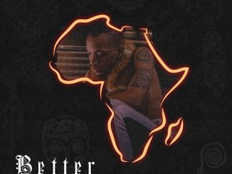 Tekno – Better (Hope For Africa)