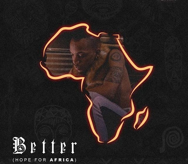 JAM : Tekno – Better (Hope For Africa)