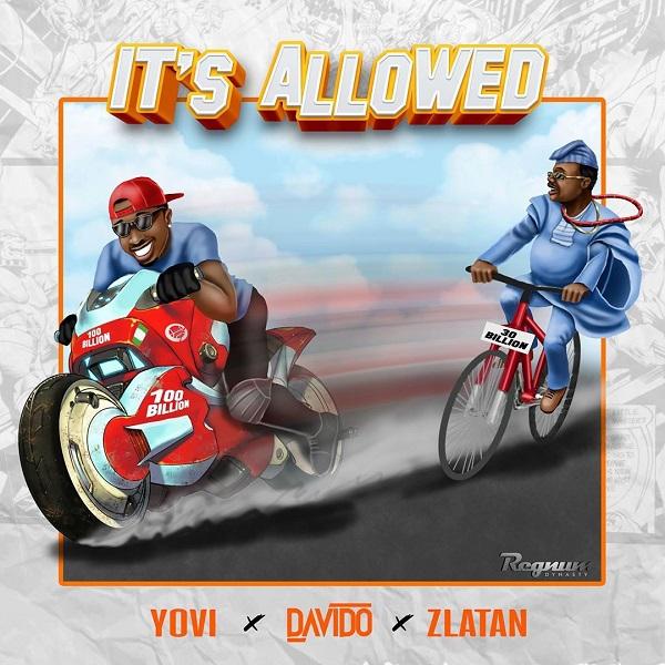 Yovi ft. Davido X Zlatan Ibile – It's Allowed