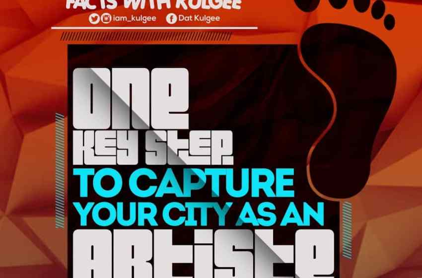 Facts With Kulgee:One Key Step To Capture Your City As An Artiste