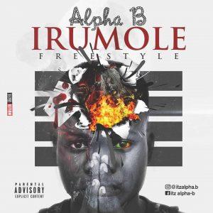 Alpha B - Irumole (Freestyle)