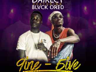 Dairect ft Blvck Oreo 9ine - 5ive