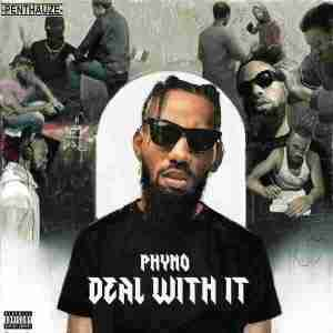 FULL ALBUM : Phyno - Deal with it