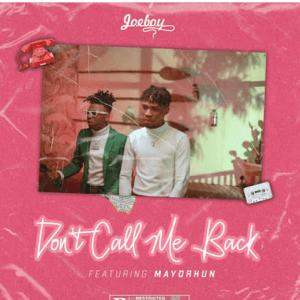 Joeboy ft Mayorkun - Don't Call Me Back