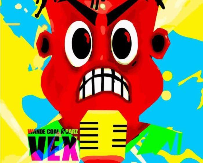 [Music]:Wande Coal X Sarz – Vex