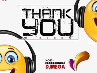 [MIXTAPE] Dj Mega - Thank You Mixtape