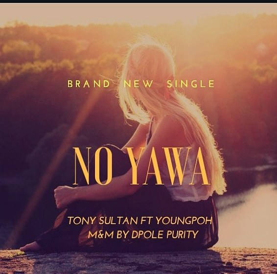 DOWNLOAD : Tony Sultan ft Youngpoh - No Yawa [MP3]