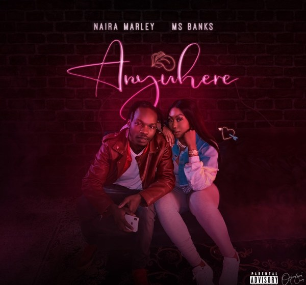AUDIO : Naira Marley ft Ms Banks – Anywhere