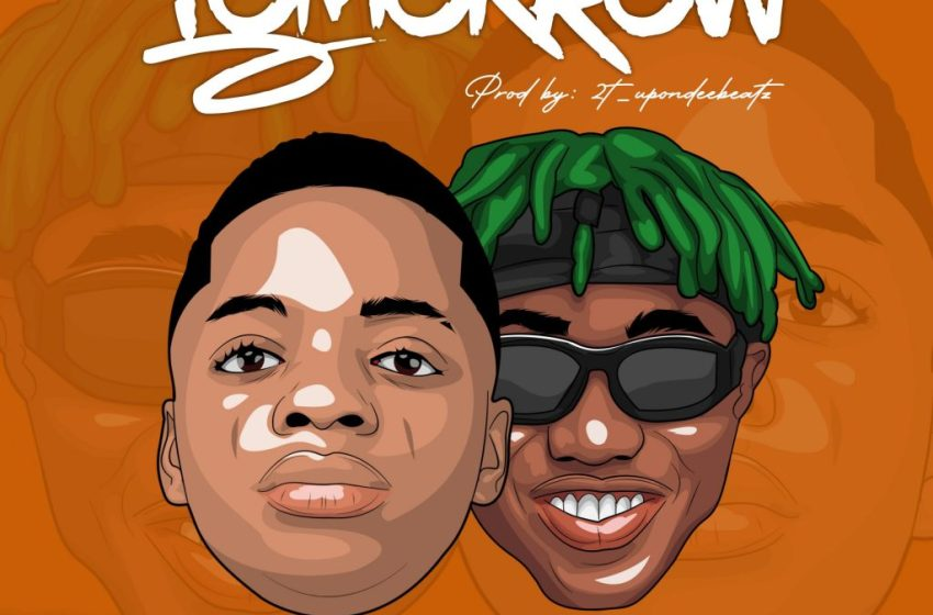 AUDIO : Destiny Boy ft Zlatan Ibile – Tomorrow