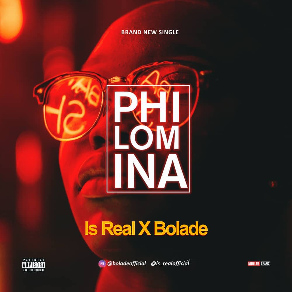 AUDIO : Is Real ft Bolade – Philomina