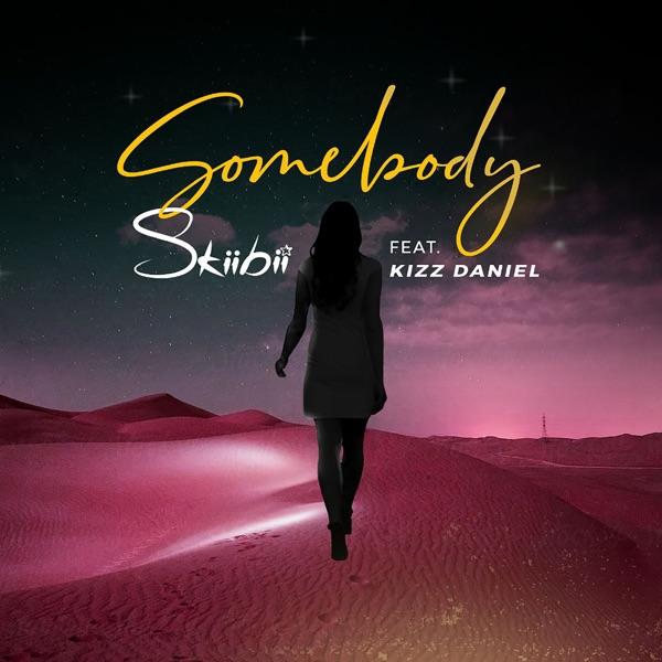 AUDIO : Skiibii ft Kizz Daniel – Somebody